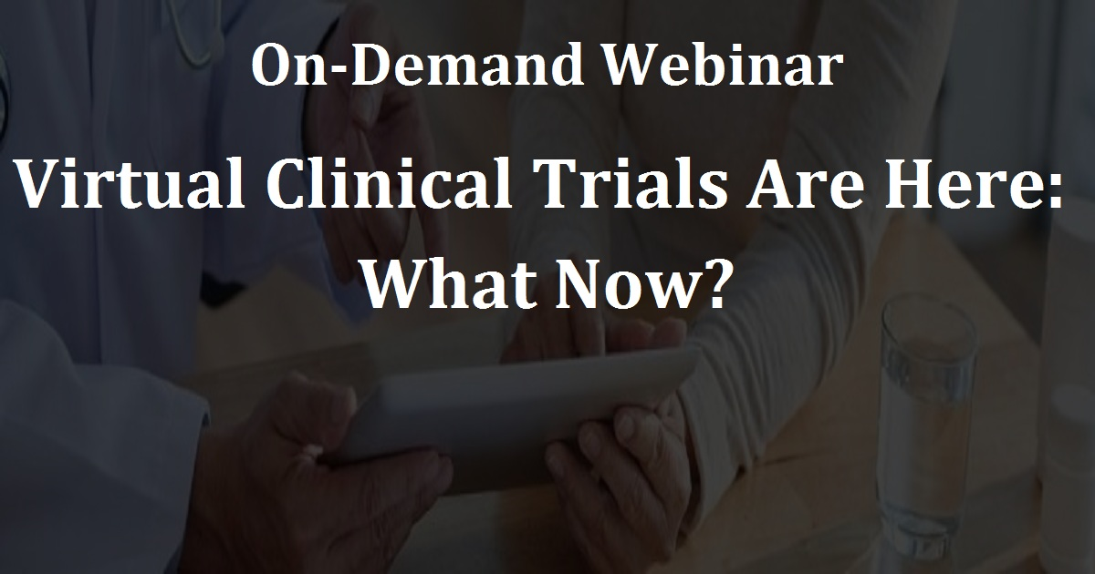 Virtual Clinical Trials Are Here: What Now?