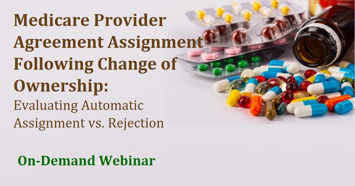 Medicare Provider Agreement Assignment Following Change of Ownership: Evaluating Automatic Assignment vs. Rejection