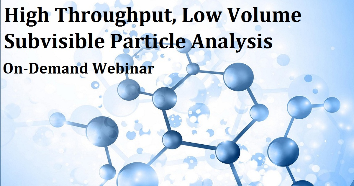 High Throughput, Low Volume Subvisible Particle Analysis