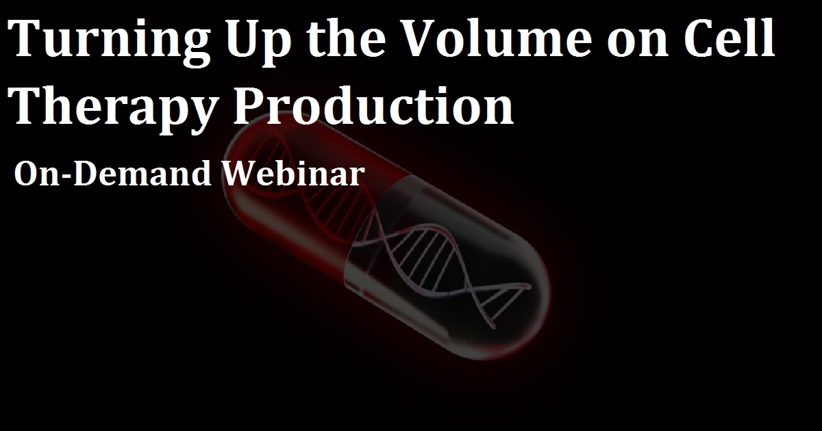 Turning Up the Volume on Cell Therapy Production