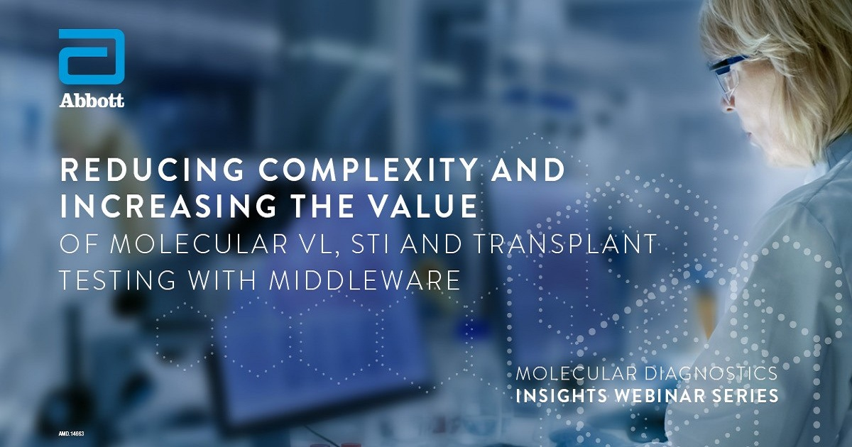 Reducing Complexity and Increasing the Value of Molecular VL, STI, and Transplant Testing with Middleware