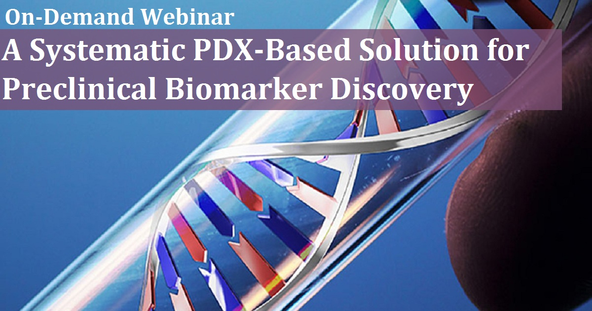A Systematic PDX-Based Solution for Preclinical Biomarker Discovery