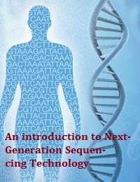 AN INTRODUCTION TO NEXT-GENERATION SEQUENCINGTECHNOLOGY