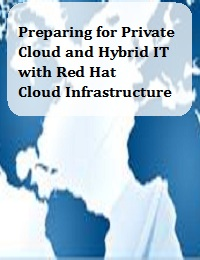 PREPARING FOR PRIVATE CLOUD AND HYBRID IT WITH RED HAT