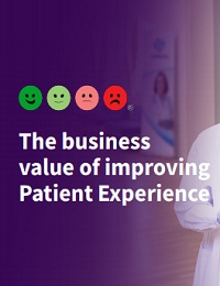 THE BUSINESS VALUE OF IMPROVING PATIENT EXPERIENCE