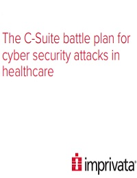 THE C-SUITE BATTLE PLAN FOR CYBER SECURITY ATTACKS IN HEALTHCARE