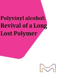 POLYVINYL ALCOHOL: REVIVAL OF A LONG LOST POLYMER