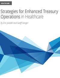 STRATEGIES FOR ENHANCED TREASURY OPERATIONS IN HEALTHCARE