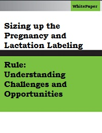 SIZING UP THE PREGNANCY AND LACTATION LABELING RULE