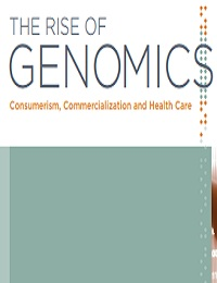GENOMICS: CONSUMERISM, COMMERCIALIZATION AND HEALTH CARE