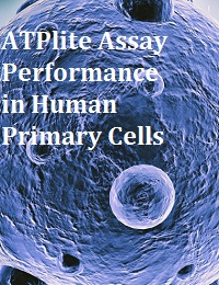 ATPLITE ASSAY PERFORMANCE IN HUMAN PRIMARY CELLS