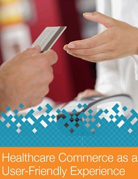 HEALTHCARE COMMERCE AS A USER-FRIENDLY EXPERIENCE